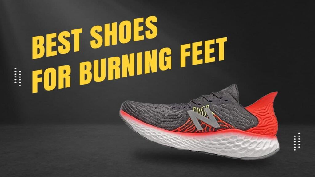 10 Best Shoes For Burning Feet In 2021