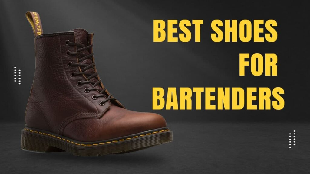 7 Best Shoes for Bartenders In 2021